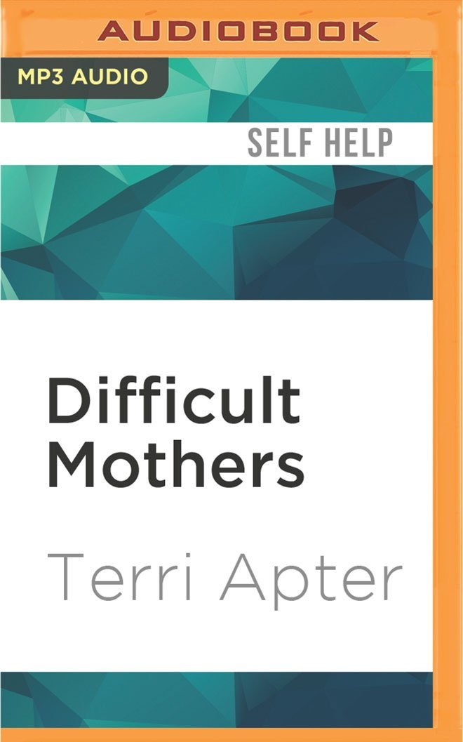 Read Online Difficult Mothers: Understanding and Overcoming Their Power pdf epub