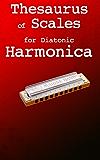 Thesaurus of Scales for diatonic harmonica (English Edition)