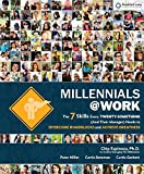 img - for Millennials@Work: The 7 Skills Every Twenty-Something (and Their Manager) Needs to Overcome Roadblocks and Achieve Greatness book / textbook / text book