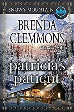 Patricia's Patient: Contemporary Western Romance (Snowy Mountain Series Book 3)