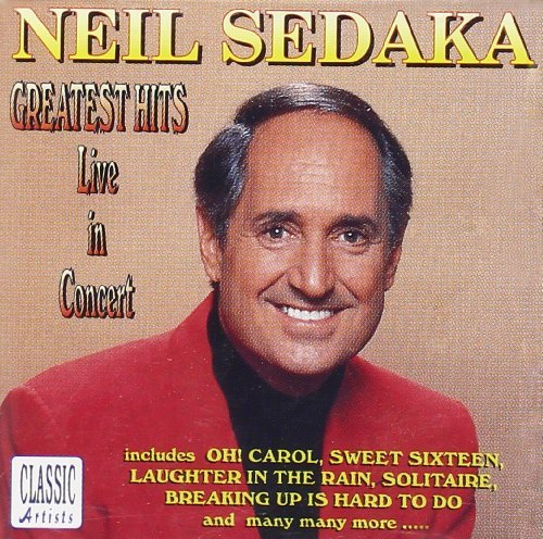 NEIL SEDAKA - Greatest Hits Live In Concert By Neil Sedaka - Zortam Music