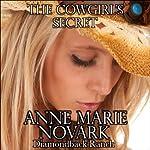 The Cowgirl's Secret: The Diamondback Ranch Series, Book 5 | Anne Marie Novark