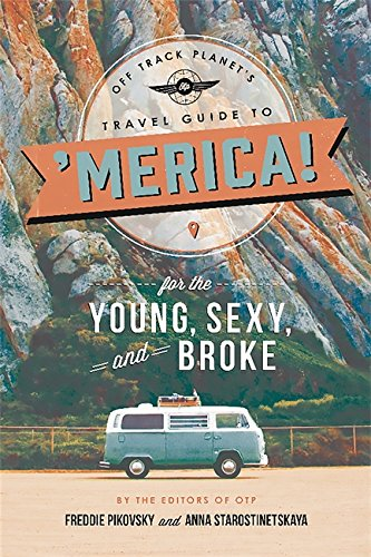Off Track Planet's Travel Guide to 'Merica! for the Young, Sexy, and Broke [Off Track Planet] (Tapa Dura)