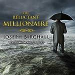 The Reluctant Millionaire | Joseph Birchall