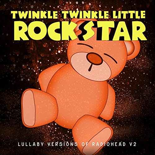 Lullaby versions of radiohead v2 by twinkle twinkle little rock star lullaby versions of radiohead v2 by twinkle twinkle little rock star on amazon music amazon mightylinksfo