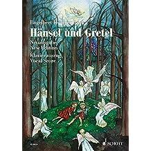 Hansel und Gretel: Fairy-tale Opera in Three Acts
