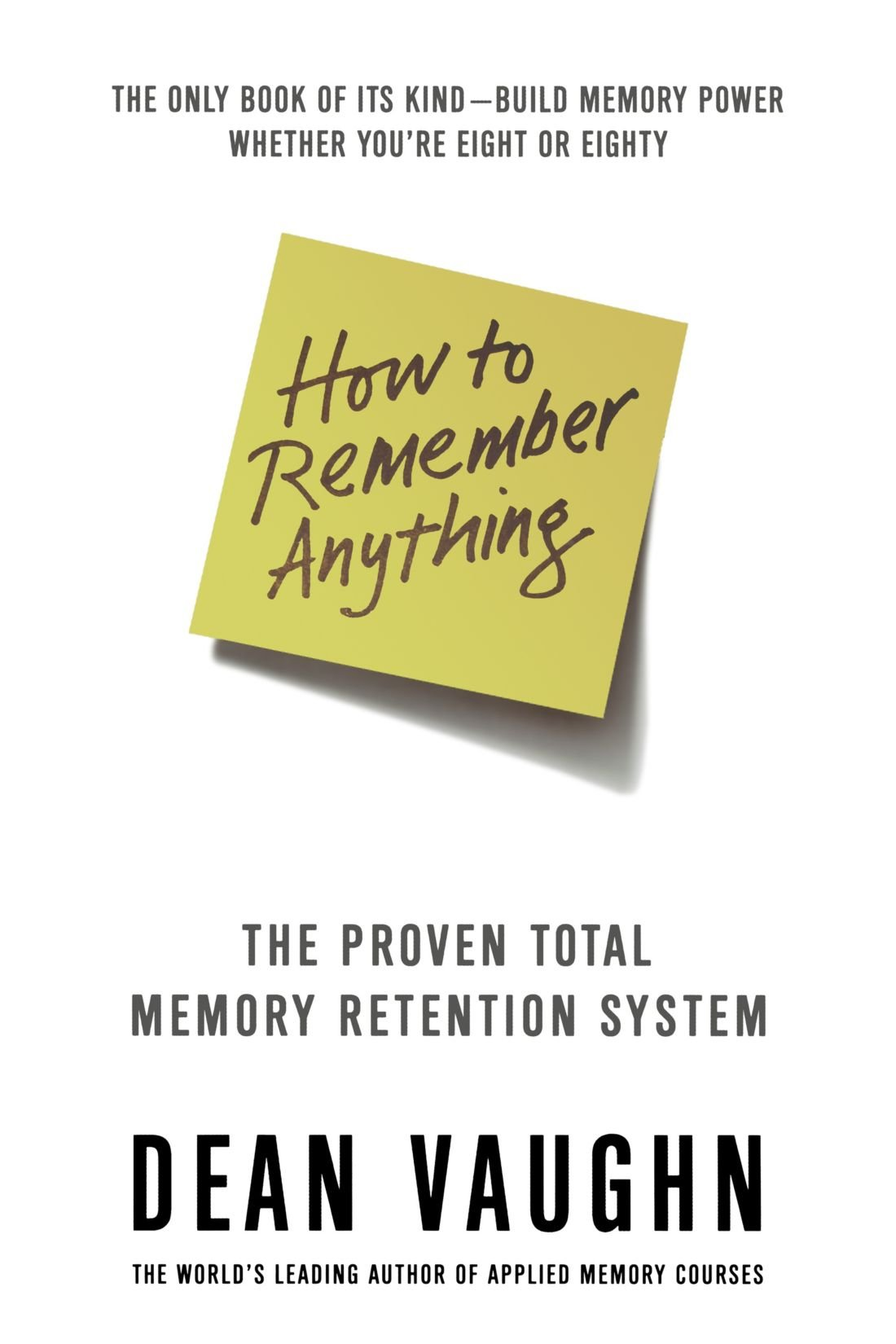 How to Remember Anything: The Proven Total Memory Retention System ebook