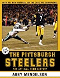 img - for The Pittsburgh Steelers: The Official Team History by Abby Mendelson (2011-09-16) book / textbook / text book