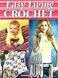 Easy Living Crochet, Carol Alexander, 1592170684