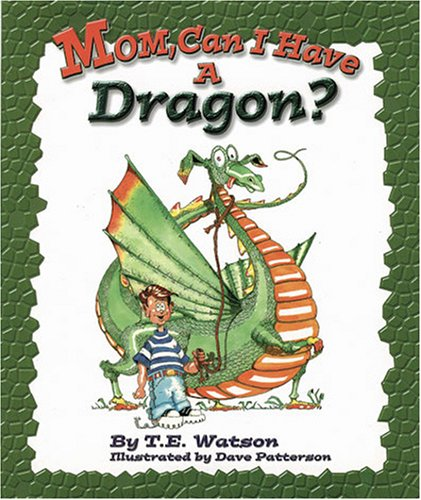 Mom Can I Have a Dragon?