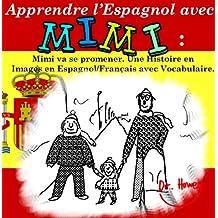 Apprendre l'Espagnol avec Mimi: Mimi va se promener. Une Histoire en Images en Espagnol/Français avec Vocabulaire. (Mimi fr-es t. 3) (French Edition)