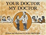 Your Doctor, My Doctor, Joan Drescher, 0802766692