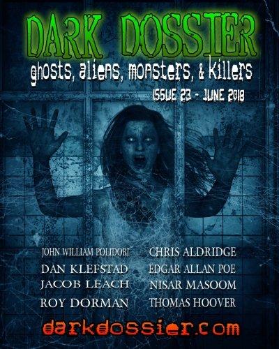 Dark Dossier #23: The Magazine of Ghosts, Aliens, Monsters, & Killers!