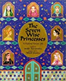 img - for The Seven Wise Princesses: A Medieval Persian Epic book / textbook / text book