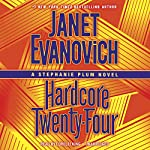 Hardcore Twenty-Four: Stephanie Plum, Book 24 Audiobook by Janet Evanovich Narrated by Lorelei King