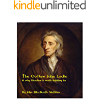 The Outlaw John Locke: & why liberalism is worth fighting for