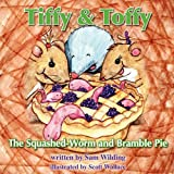 The Squashed-Worm and Bramble Pie, Sam Wilding, 1907354158