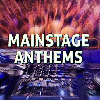 Mainstage Anthems [Explicit] by Various artists on Amazon ...