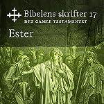 Ester (Bibel2011 - Bibelens skrifter 17 - Det Gamle Testamentet)    KABB