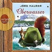 Oberwasser: Alpenkrimi | Jörg Maurer