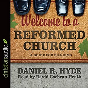Welcome to a Reformed Church Audiobook