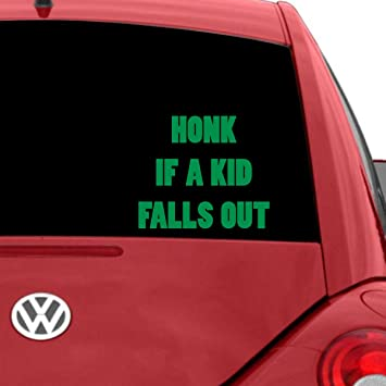 Honk if a kid falls out car decal!