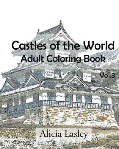 - Castles Of The World : Adult Coloring Book Vol.3: Castle Sketches For  Coloring (Castle Coloring Book Series) (Volume 3): Lasley, Alicia:  9781522752424: Amazon.com: Books