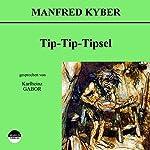 Tip-Tip-Tipsel | Manfred Kyber