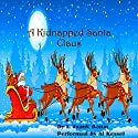 A Kidnapped Santa Claus Audiobook by L. Frank Baum Narrated by Al Kessel