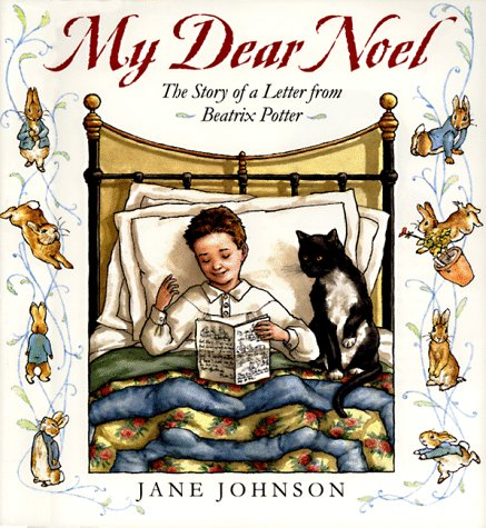 My Dear Noel: The Story of a Letter From Beatrix Potter