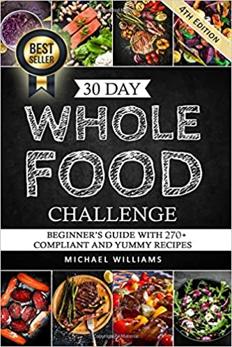 Whole the 30 day whole foods challenge complete cookbook of 90 cookbook of 90 award winning recipes guaranteed to lose weight whole whole foods 30 day whole whole foods cookbook whole foods diet amazon forumfinder Images