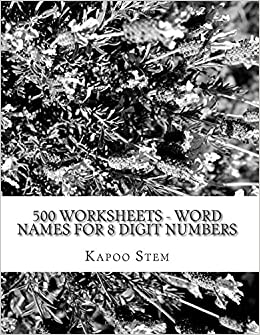500 Worksheets - Word Names for 8 Digit Numbers: Math Practice Workbook: Volume 7 500 Days Math Number Name Series