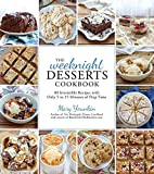 The Weeknight Desserts Cookbook: 80 Delightful Recipes with Only 5 to 15 Minutes of Prep Time