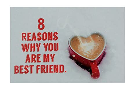Stawnch 8 Reasons Why You Are My Best Friendboy Girlgreeting