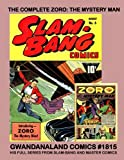 The Complete Zoro: The Mystery Man: Gwandanaland Comics #1815 --- His Full Series From Slam-Bang and Master Comics -- The Heroic Action-Seeking Golden Age Adventurer!