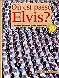 img - for O  est pass  Elvis ? Les photos qui prouvent qu'il est toujopurs vivant book / textbook / text book