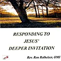 Responding to Jesus' Deeper Invitation Speech by Ron Rolheiser Narrated by Ron Rolheiser