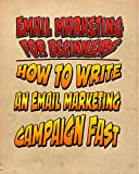eMail Marketing for Beginners – How To Write An eMail Marketing Campaign