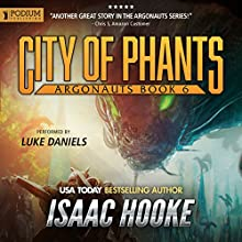 City of Phants: Argonauts, Book 6 Audiobook by Isaac Hooke Narrated by Luke Daniels