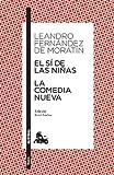 El sí de las niñas / La comedia nueva: Edición de René Andioc. Guía de lectura de Mª Jesús Alcalde: 5 (Clásica)