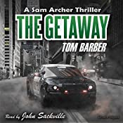 The Getaway: Sam Archer, Book 2 | Tom Barber