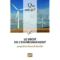 Droit de l'environnement (Le) [ancienne édition]