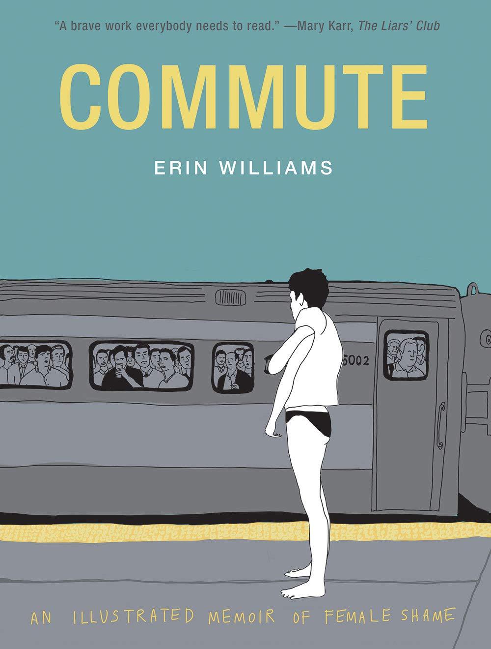 Image result for Commute: An Illustrated Memoir of Female Shame