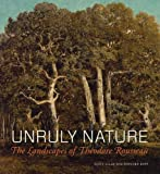 Unruly Nature: The Landscapes of Théodore Rousseau