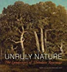 Unruly Nature: The Landscapes of Th�o...