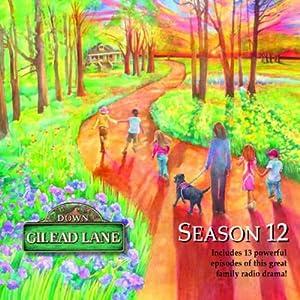Down Gilead Lane, Season 12 Radio/TV Program
