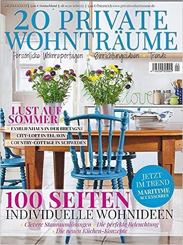 20 Private Wohnträume - 100 Seiten individuelle Wohnideen - Juli ...