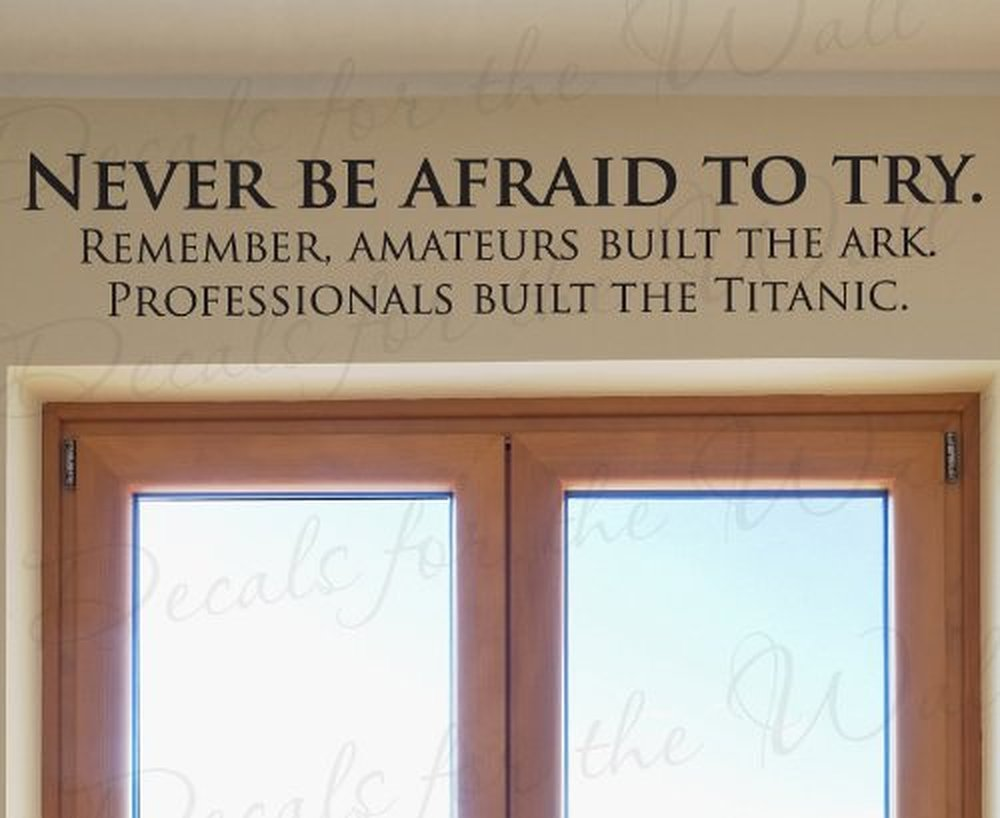 Wall Decal Letters Never Be Afraid to Try Professionals Built the Titanic-Funny Office Inspirational Motivational Achievement Success- Art Letters ative Vinyl Quote Sticker Saying Bedroom Decor