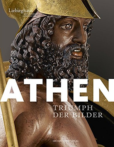 Athen: Triumph der Bilder