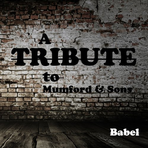 Babel Mumford Sons: Babel (A Tribute To Mumford And Sons) By Instrumental